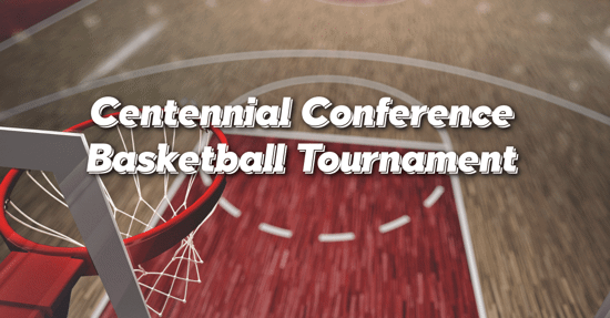 Basketball Court floor in the background with the words Centennial Conference Basketball Tournament overlaid on top.